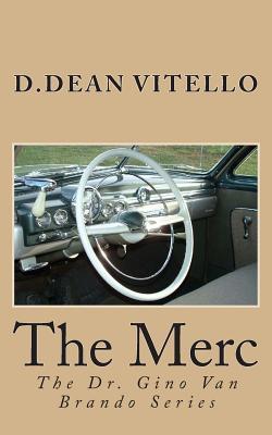 The Merc: The Dr. Gino Van Brando Series  by  MR D Dean Vitello