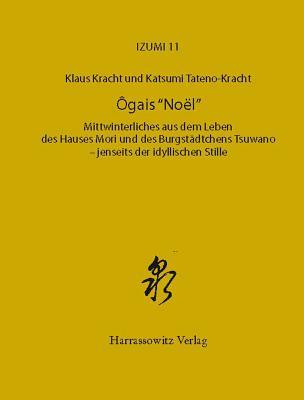 Ogai - Mori Rintaro: Begegnungen Mit Dem Japanischen Homme de Lettres  by  Klaus Kracht