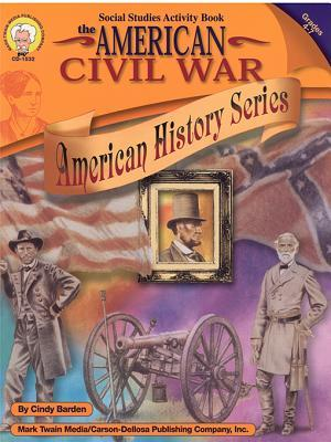 American Civil War, Grades 4 - 7  by  Cindy Barden