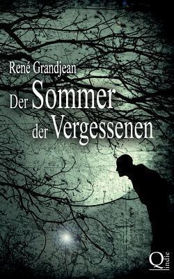 Der Sommer Der Vergessenen: Band 1 Von 2  by  Rene Grandjean