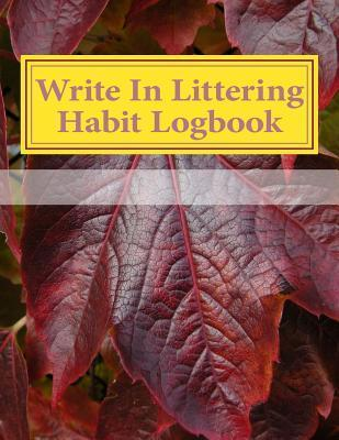 Write in Littering Habit Logbook: Blank Books You Can Write in  by  H. Barnett