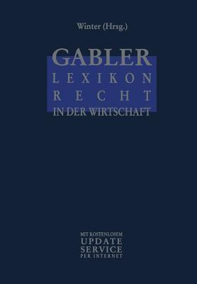 Gabler Lexikon Recht in Der Wirtschaft  by  Eggert Winter