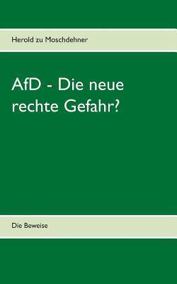 AfD - Die neue rechte Gefahr?: Die Beweise  by  Herold Zu Moschdehner