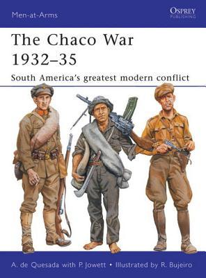 The Chaco War 1932-35: South Americas greatest modern conflict Alejandro Quesada
