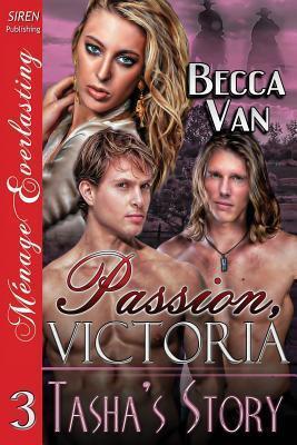 Tashas Story (Passion, Victoria 3) Becca Van