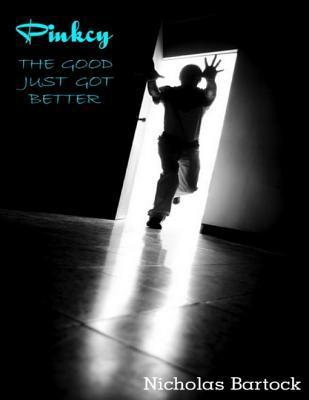 Pinkcy: The Good Just Got Better Nicholas Bartock