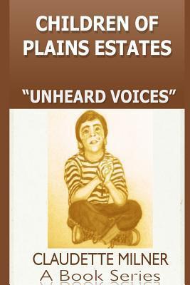 Children of Plains Estates Series: Unheard Voices  by  Claudette Milner