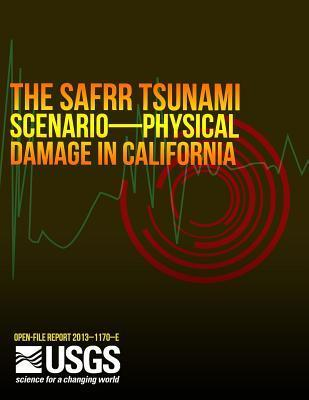 The Safrr (Science Application for Risk Reduction) Tsunami Scenario  by  U.S. Department of the Interior
