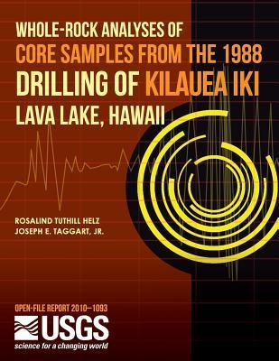Whole-Rock Analyses of Core Samples from the 1988 Drilling of Kilauea Iki Lava Lake, Hawaii  by  U.S. Department of the Interior
