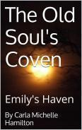 Emilys Haven (The Old Souls Coven, #1)  by  Carla Michelle Hamilton