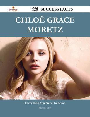 Chloe Grace Moretz 161 Success Facts - Everything You Need to Know about Chloe Grace Moretz Brenda Hurley