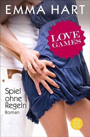 Love Games - Spiel ohne Regeln (The Game, #1) Emma  Hart