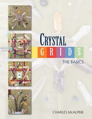 Crystal Grids - The Basics Charles McAlpine