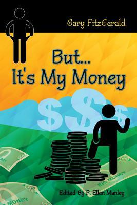 But . . . Its My Money  by  Gary Fitzgerald