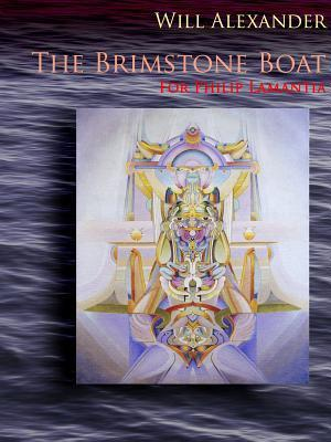 The Brimstone Boat  by  Will Alexander