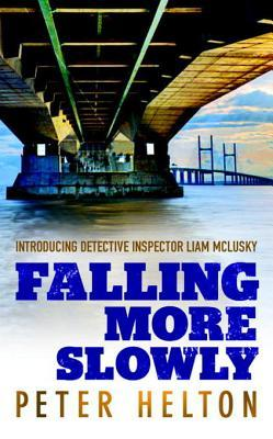Falling More Slowly: Introducing Detective Inspector Liam McLusky  by  Peter Helton