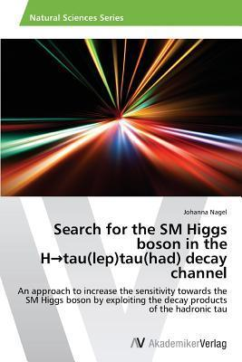 Search for the SM Higgs Boson in the H Tau(lep)Tau(had) Decay Channel  by  Nagel Johanna