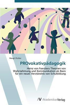 Provokativpadagogik  by  Pichler Margit