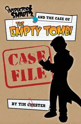 Inspector Smart and the Case of the Empty Tomb: Case File Tim Chester