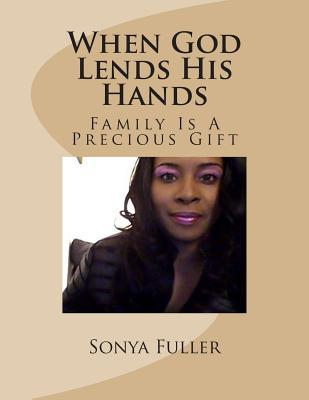 When God Lends His Hands  by  Sonya Fuller