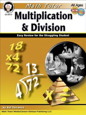 Math Tutor: Multiplication and Division, Grades 4 - 8: Easy Review for the Struggling Student  by  Hal Torrance