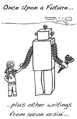 Once Upon a Future... Aaron Orsini
