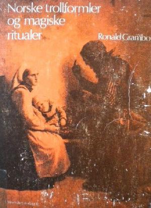 Norske trollformler og magiske ritualer  by  Ronald Grambo