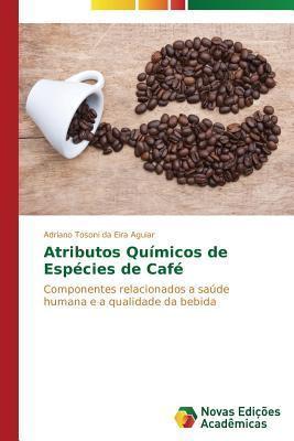 Atributos Quimicos de Especies de Cafe  by  Tosoni Da Eira Aguiar Adriano