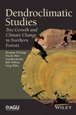 Dendroclimatic Studies: Tree Growth and Climate Change in Northern Forests Rosanne DArrigo
