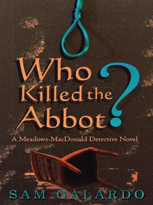 Who Killed the Abbot?: A Meadows-MacDonald Detective Novel  by  Sam Galardo