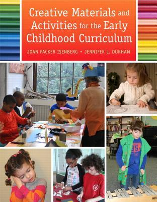 Creative Materials and Activities for Young Children with Enhanced Pearson Etext -- Access Card Package  by  Joan R Isenberg