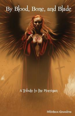 By Blood, Bone, and Blade: A Tribute to the Morrigan Bibliotheca Alexandrina