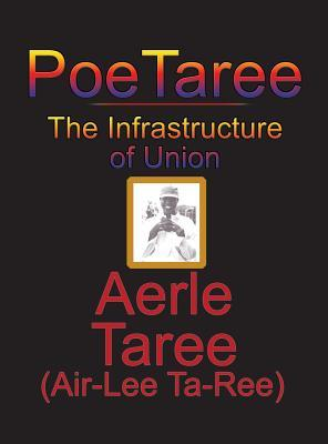 Poetaree: The Infrastructure of Union  by  Aerle Taree