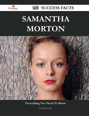 Samantha Morton 140 Success Facts - Everything You Need to Know about Samantha Morton  by  Leonard Curry