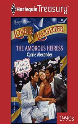 The Amorous Heiress Carrie Alexander