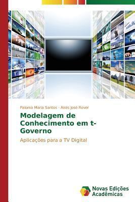 Modelagem de Conhecimento Em T-Governo  by  Santos Paloma Maria