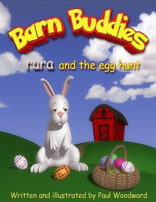 Barn Buddies: Rara and the Egg Hunt Paul Woodward