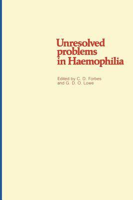 Unresolved Problems in Haemophilia  by  C.D. Forbes