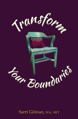 Transform Your Boundaries Sarri Gilman