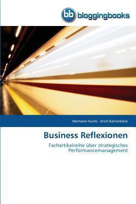 Business Reflexionen  by  Fuchs Hermann