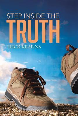 Step Inside The Truth  by  Rick Kearns