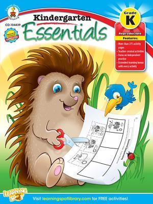 Kindergarten Essentials, Grade K Carson-Dellosa Publishing
