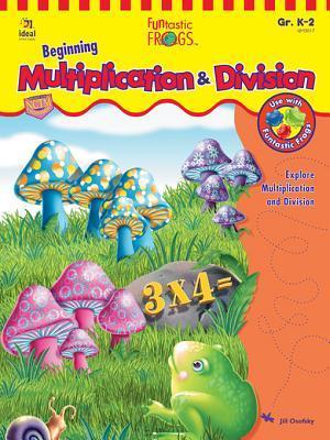 Funtastic Frogs Beginning Multiplication & Division, Grades K - 2  by  Jill Osofsky