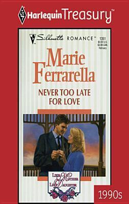 Never Too Late For Love  (Like Mother, Like Daughter, #2)  by  Marie Ferrarella