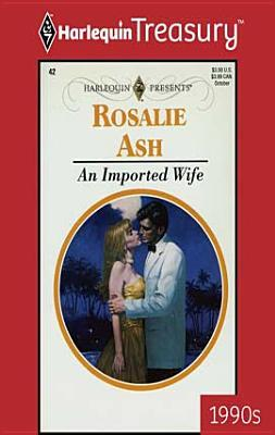 Imported Wife  by  Rosalie Ash