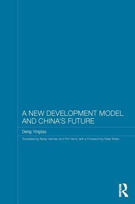 A New Development Model and Chinas Future Deng Yingtao