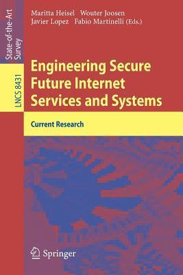 Engineering Secure Future Internet Services and Systems: Current Research  by  Maritta Heisel