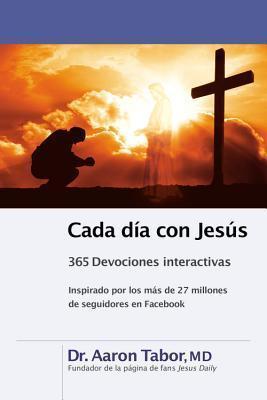 Cada día con Jesús: 365 Devociones interactivas  by  Aaron Tabor