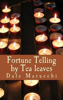 Fortune Telling  by  Tealeaves by Mrs Dale Marucchi