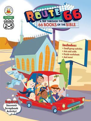 Route 66: A Trip Through the 66 Books of the Bible, Grades 2 - 5  by  Christin Ditchfield